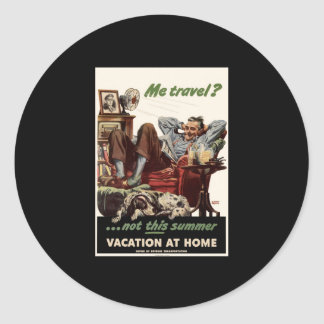 Me Travel Not This Summer Vacation At Home Classic Round Sticker