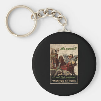 Me Travel Not This Summer Vacation At Home Keychain