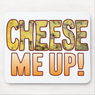Me Up Blue Cheese Mouse Pad