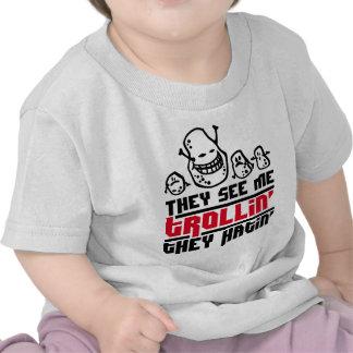 Me ven trollin', ellos hatin camiseta