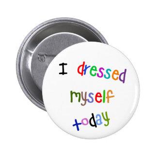 Me vestí hoy pin redondo de 2 pulgadas