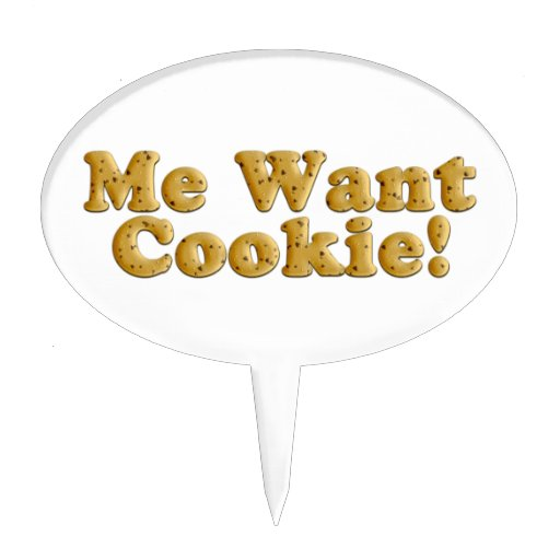 ME WANT COOKIE! CAKE TOPPERS