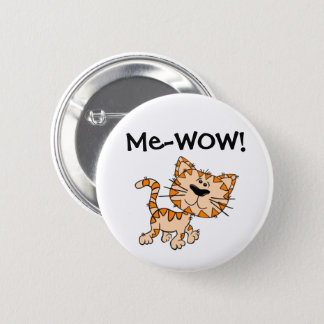 Me-WOW, Meow, Good Job, Wow! Cute Kitty Cat Pinback Button