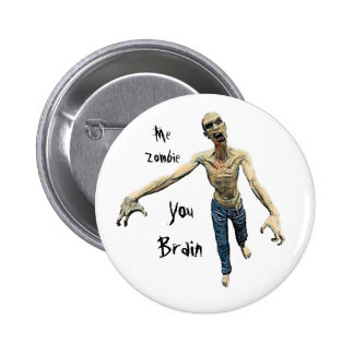 Me Zombie - You Brain For Men And Boys Button
