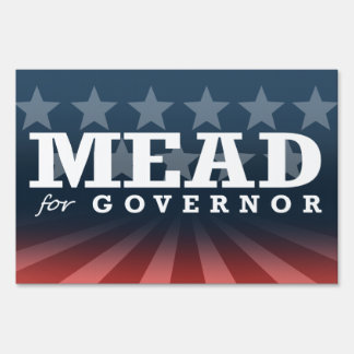 MEAD FOR GOVERNOR 2014 YARD SIGN