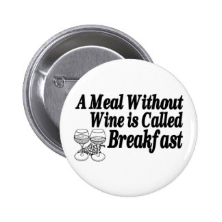 Meal Without Wine 2 Inch Round Button