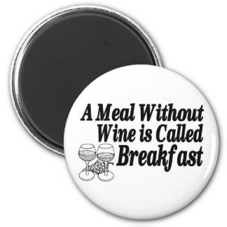 Meal Without Wine 2 Inch Round Magnet