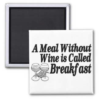 Meal Without Wine 2 Inch Square Magnet