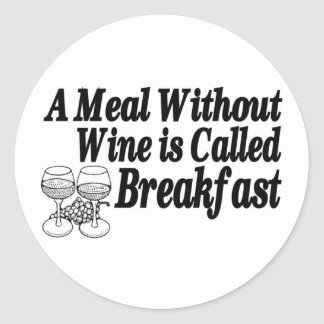 Meal Without Wine Classic Round Sticker