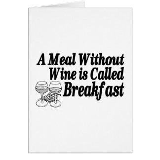 Meal Without Wine Greeting Card