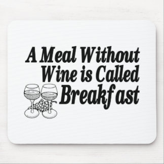 Meal Without Wine Mouse Pad