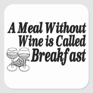 Meal Without Wine Square Sticker