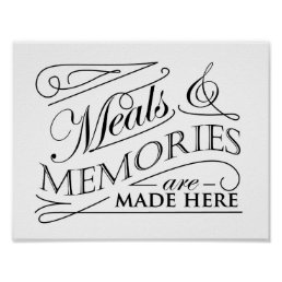 Meals and Memories are made here quote design Poster