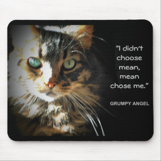 Mean Chose Grumpy Mouse Pad