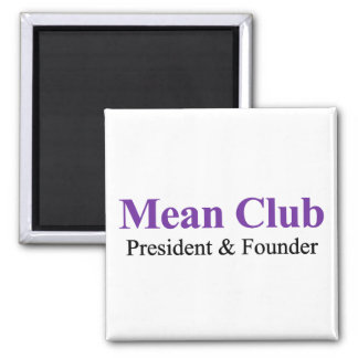 Mean Club - President and Founder 2 Inch Square Magnet