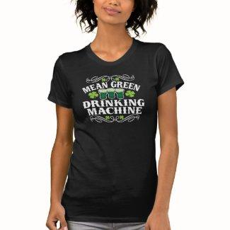 Mean Green Drinking Machine Tees