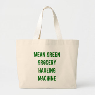 Mean Green Grocery HaulingMachine Tote Bag