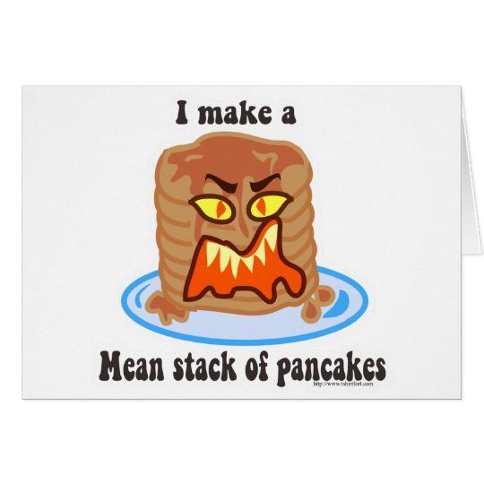 Mean Pancake Card