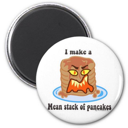 Mean Pancake Magnet
