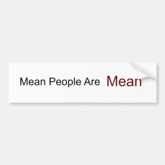 Mean People Are,  Mean Bumper Sticker