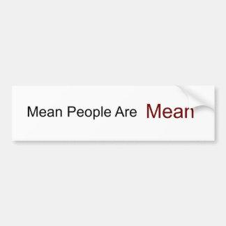 Mean People Are,  Mean Bumper Sticker