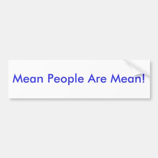 Mean People Are Mean! Car Bumper Sticker