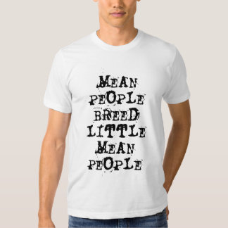 MEAN PEOPLE BREED LITTLE MEAN PEOPLE T SHIRT