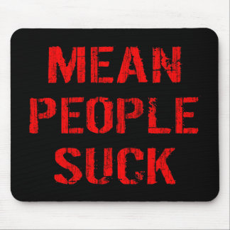 Mean People Suck Mouse Pad