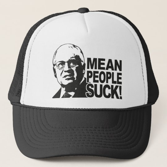 Mean People Suck Trucker Hat