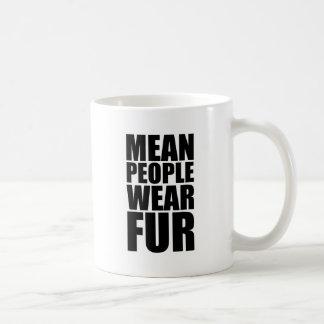 mean people wear fur coffee mug
