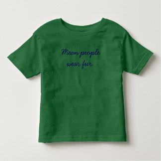 Mean people wear fur. t-shirt