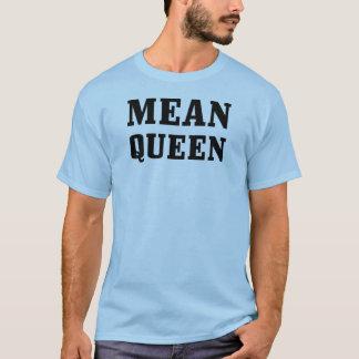 Mean Queen Basic T-shirt