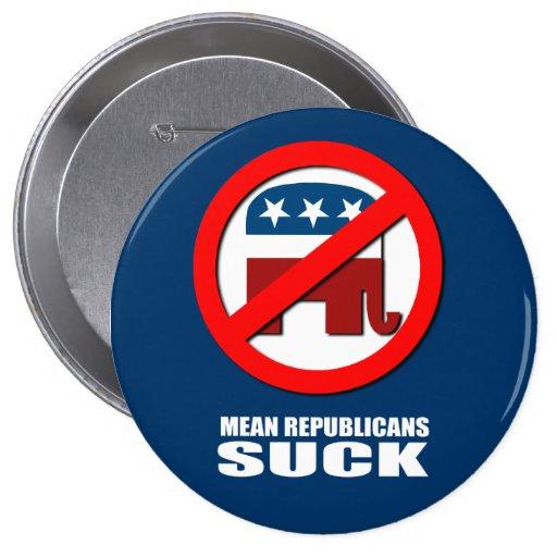 Mean Republicans Suck Pinback Buttons