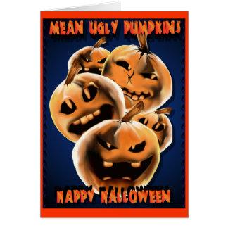 Mean Ugly Pumpkins Card