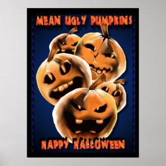 Mean Ugly Pumpkins Poster