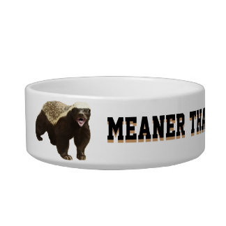 Meaner than a honey badger bowl