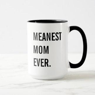 Meanest Mom Ever Mug