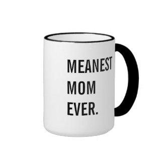 Meanest Mom Ever Ringer Mug