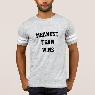 MEANEST TEAM WINS T-Shirt
