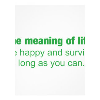 Meaning of life - Be happy and survive as long as. Customized Letterhead