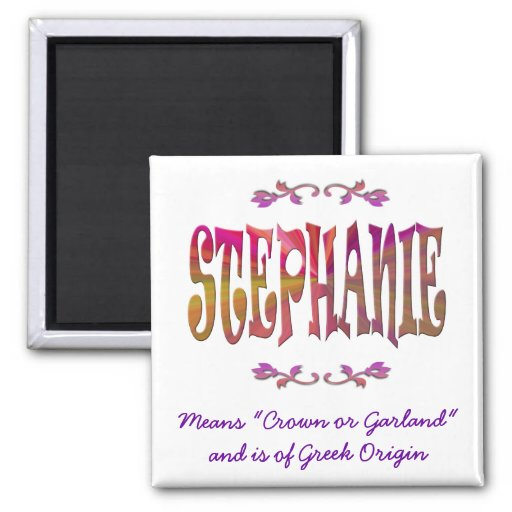 Meaning Of Stephanie Magnet Zazzle