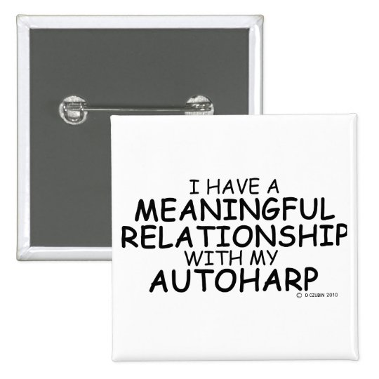 Meaningful Relationship Autoharp Pinback Button