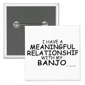 Meaningful Relationship Banjo Buttons