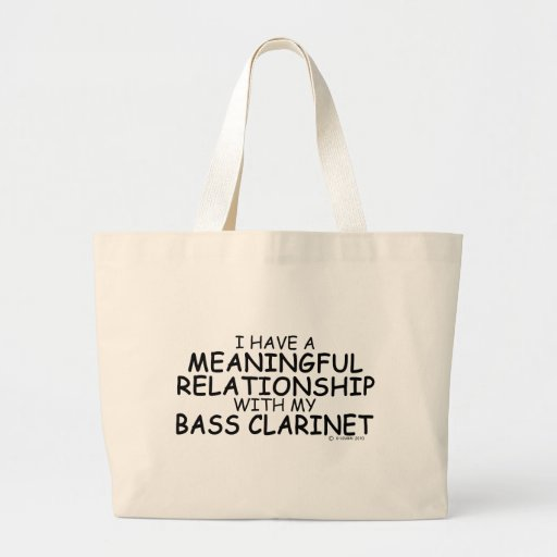 Meaningful Relationship Bass Clarinet Tote Bags
