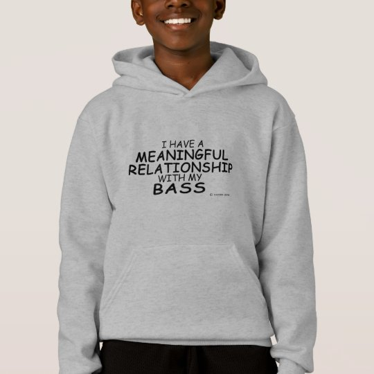 Meaningful Relationship Bass Hoodie