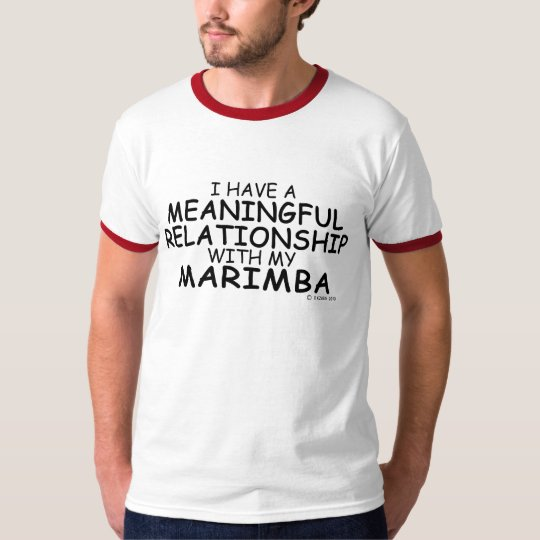 Meaningful Relationship Marimba T-Shirt