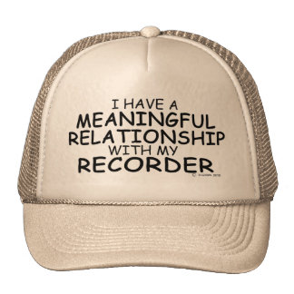 Meaningful Relationship Recorder Trucker Hat