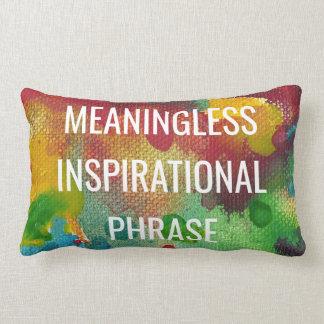 Meaningless Inspirational Phrase Lumbar Pillow