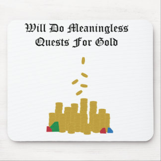 Meaningless Quests for Gold Mousepad