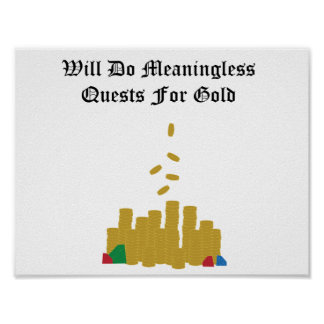 Meaningless Quests for Gold Poster
